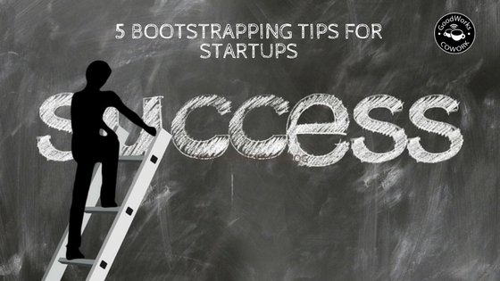 5 bootstrapping tips for startups