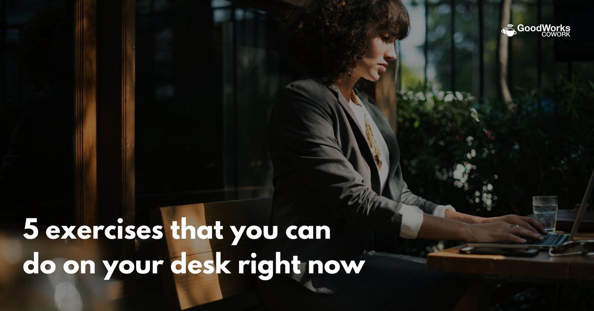 5 Desk Exercises That You Can Do Right Now
