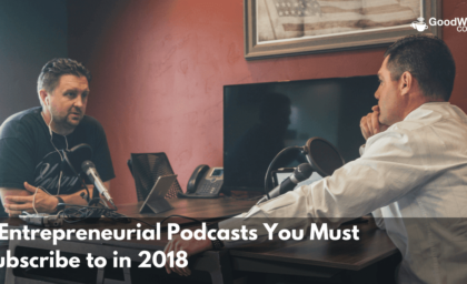 5 Entrepreneurial Podcasts You Must Subscribe for 2018
