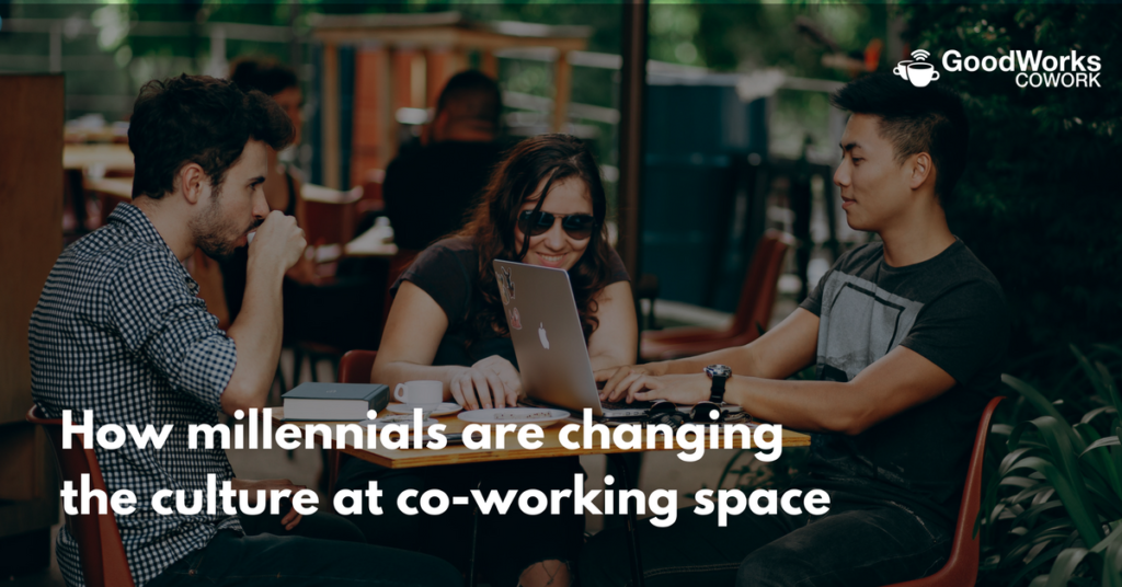 how-millennials-are-changing-the-culture-at-co-working-space